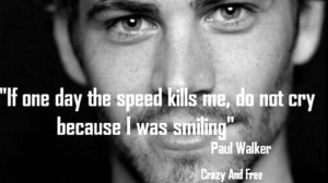 Paul Walker - Quotes