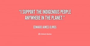 """support the indigenous people anywhere in the planet."""""""