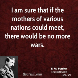 forster-mom-quotes-i-am-sure-that-if-the-mothers-of-various.jpg