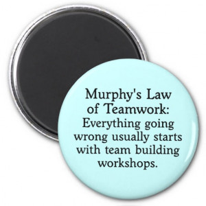 Murphy's Law Of Teamwork Everything Going Wrong Usually Starts With ...