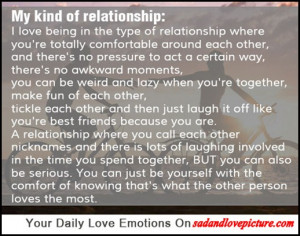 being in the type of relationship where you're totally comfortable ...