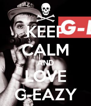 love g eazy quotes source http imgarcade com 1 g eazy poster
