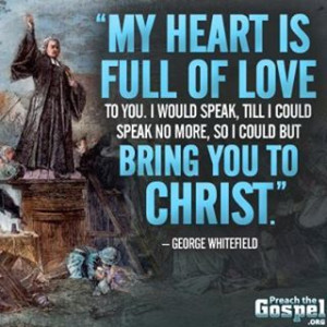 George Whitefield ~ (Facebook: Preach the Gospel.Org)