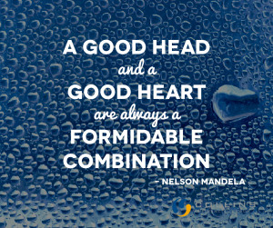 good head and a good heart are always a formidable combination