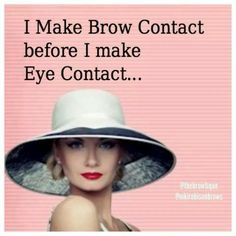 ... quotes skin quotes eyebrows art name sassy face brow quotes skin and