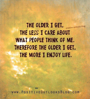 The older i get picture quotes image sayings