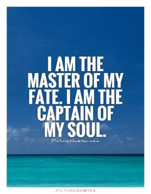 Fate Quotes Soul Quotes Sailing Quotes Control Quotes William Ernest ...