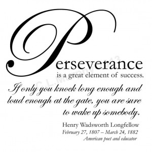 Perseverance Henry Wadsworth Longfellow Quote Success Never Give Up ...