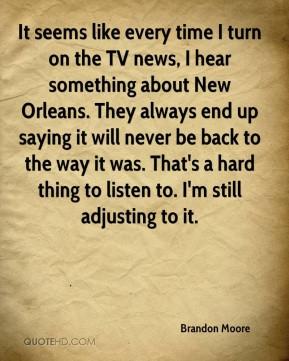 Brandon Moore - It seems like every time I turn on the TV news, I hear ...