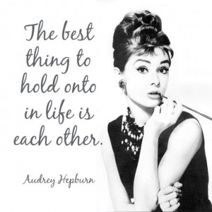 hold-onto-each-other-audrey-hepburn-daily-quotes-sayings-pictures.jpg