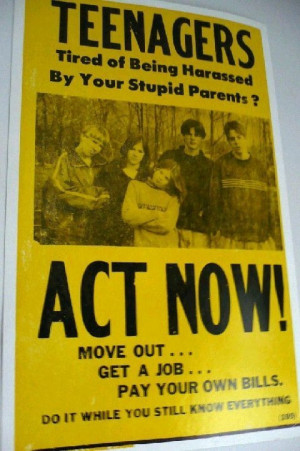 Teenagers: Tired Of Being Harassed By Your Stupid Parents?