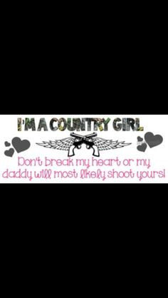 ... country girl quotes, country girls, true stori, country quotes, daddys