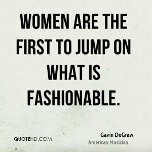 Gavin DeGraw Women Quotes