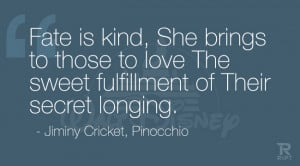 ... sweet fulfillment of Their secret longing. Jiminy Cricket, Pinocchio