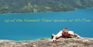 20 of the Funniest Travel Quotes of All-Time