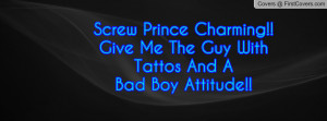 Screw Prince Charming!!Give Me The Guy With Tattos And A Bad Boy ...