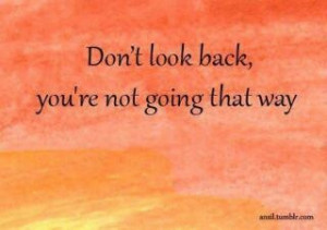 keep looking towards the future ;-)