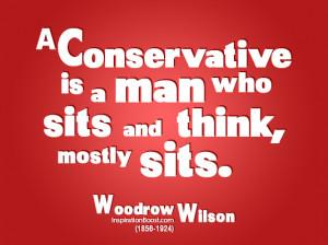 Conservative Quotes – Woodrow Wilson