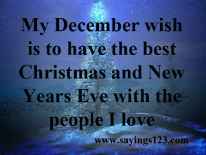 ... wish is to have the best Christmas and New Years Eve | Sayings 123
