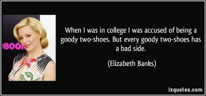When I was in college I was accused of being a goody two-shoes. But ...