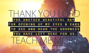 Thank You Lord For Another Beautiful Day For Opening Up My Eyes & Ears ...