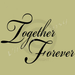Vinyl Wall Art - Quote - Together Forever - Vinyl Lettering - Decal ...