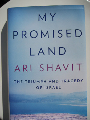 ... Shavit's 'My Promised Land: The Triumph And Tragedy Of Israel