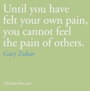 Gary Zukav quotes, TheSilverPen.com true, even though some still have ...