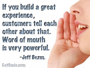 ... each other about that. Word of mouth is very powerful.