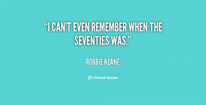 quote-Robbie-Keane-i-cant-even-remember-when-the-seventies-22122.png