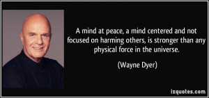 ... , is stronger than any physical force in the universe. - Wayne Dyer