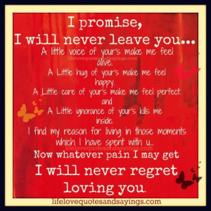 promise, I will never leave you..