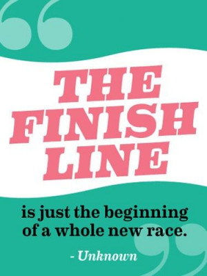 The finish line is just the beginning of a whole new race.