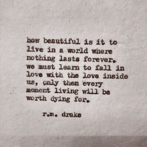we must learn to fall in love with the love inside of us r m drake
