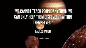 quote-Galileo-Galilei-we-cannot-teach-people-anything-we-can-3674