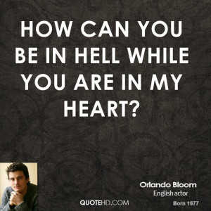 orlando-bloom-orlando-bloom-how-can-you-be-in-hell-while-you-are-in-my ...
