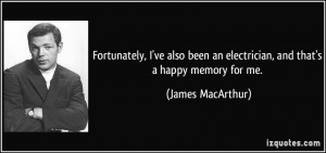 Fortunately, I've also been an electrician, and that's a happy memory ...