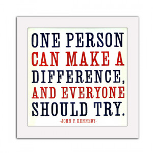 One Person Can Make A Difference Framed JFK Quote