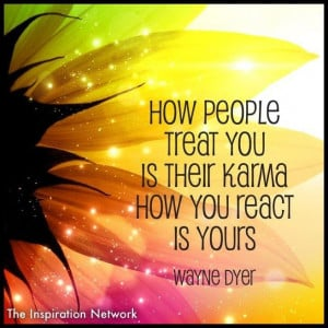 ... treat-you-is-their-karma-wayne-dyer-daily-quotes-sayings-pictures.jpg