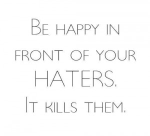 25 High Quality Quotes About Haters