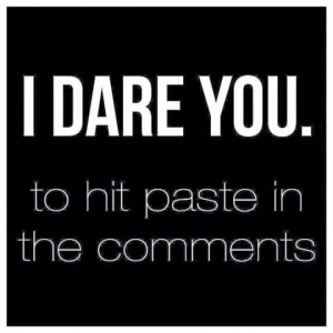 dare you- No excuses