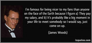 More James Woods Quotes