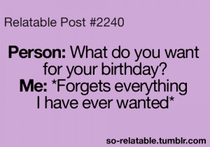 funny quotes true birthday so true relatable bday ic an relate