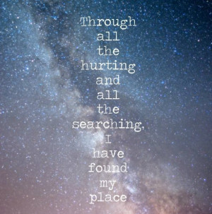 ... find your place and then finally finding yourself and where you belong