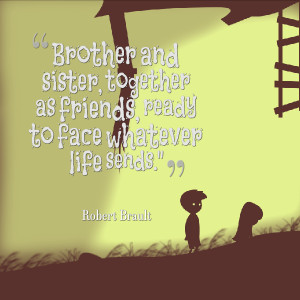 brother and sister relationship quotes quotesgram