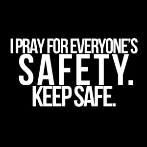Pray For Everyone's Safety Keep Safe ""