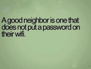 wifi-humor-quotes-A-good-neighbor