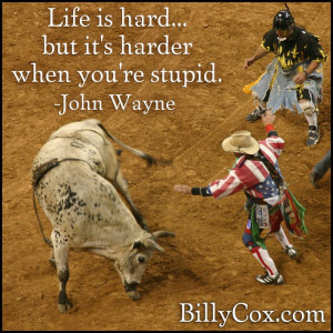John Wayne quote...Funny