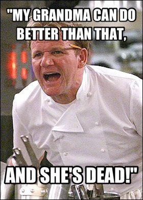 Chef Ramsey quotes! Haha