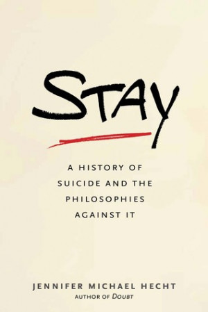 "Start by marking ""Stay: A History of Suicide and the Philosophies ..."